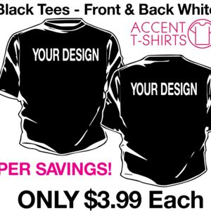 100 Black Qty $3.99 TShirt Sale-Front & Back White Ink Thumbnail